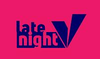 V Late Night