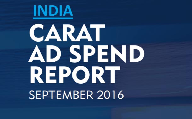 Ad Spend growth in India to accelerate at +13.9% in 2017: Carat Report