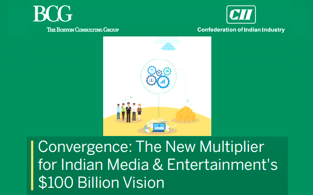 Convergence: The New Multiplier for Indian M&E industry's $100 Bn Vision