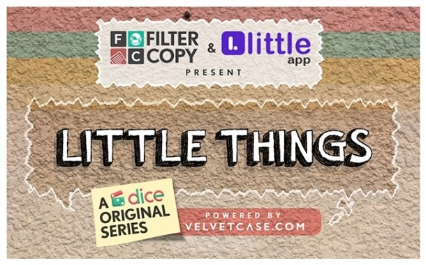 Dice Media to launch 5 epi web series 'Little Things' on 26th October