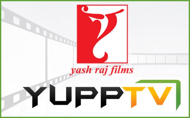 YuppTV partners with Yash Raj Films to offer premium Hindi cinema on