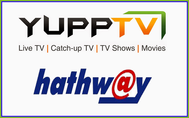 Hathway to provide YuppTV subscription to its broadband subscribers