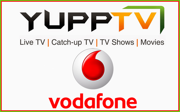 Vodafone ties up with YuppTV; Strengthens Live TV offering on Vodafone PLAY app