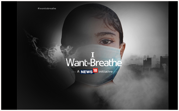 Network18 to voice against air pollution in the country with #IWantToBreathe Campaign