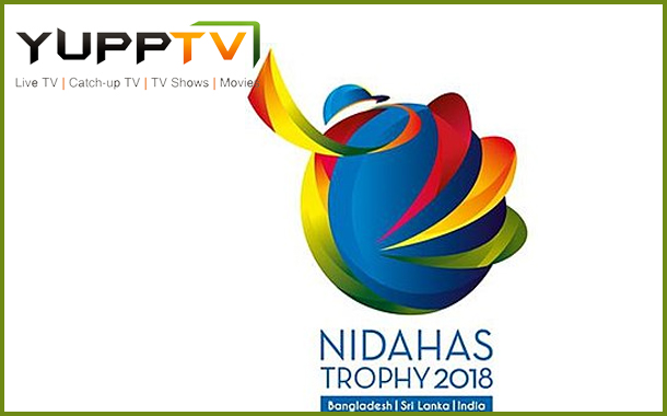 YuppTV to exclusively broadcast Hero Nidahas Trophy 2018 for