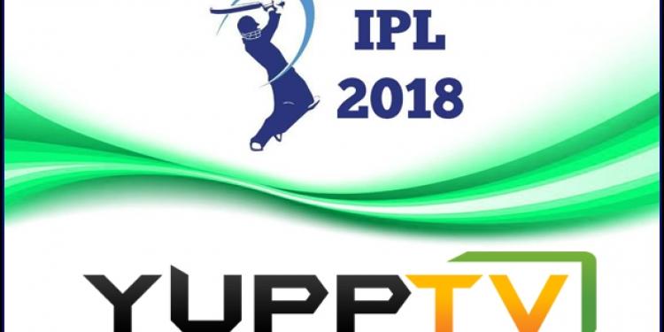 YuppTV awarded rights for VIVO-IPL 2018 for Australia