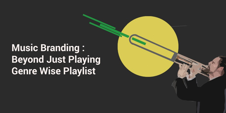 Music Branding: Beyond Playing Genre Wise Playlists